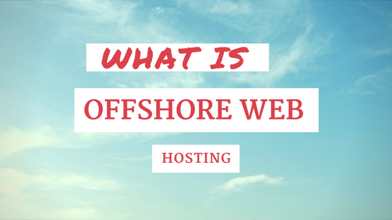 What is Offshore Web Hosting?