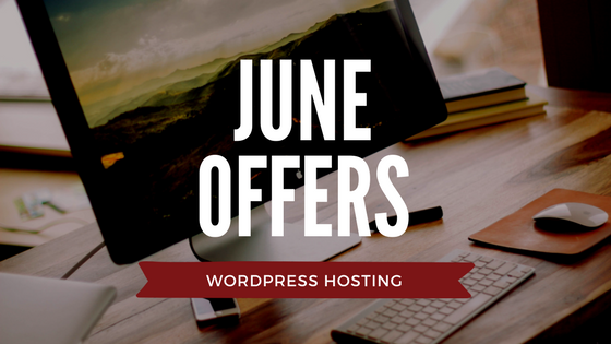 WordPress Hosting June offers